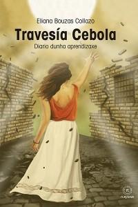 """Eliana Bouzas Collazo presenta no Espacio Arroelo o seu primeiro libro """"Travesía Cebola. Diario dunha aprendizaxe"""""""